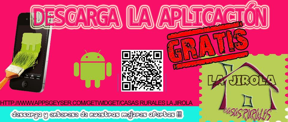 Casas Rurales La Jirola dispone de aplicación android para tenerlo en su móvil y hacer reservas con facilidad lo puede descargar a través del código QR o en este enlace: http://www.appsgeyser.com/getwidget/Casas%20rurales%20La%20Jirola